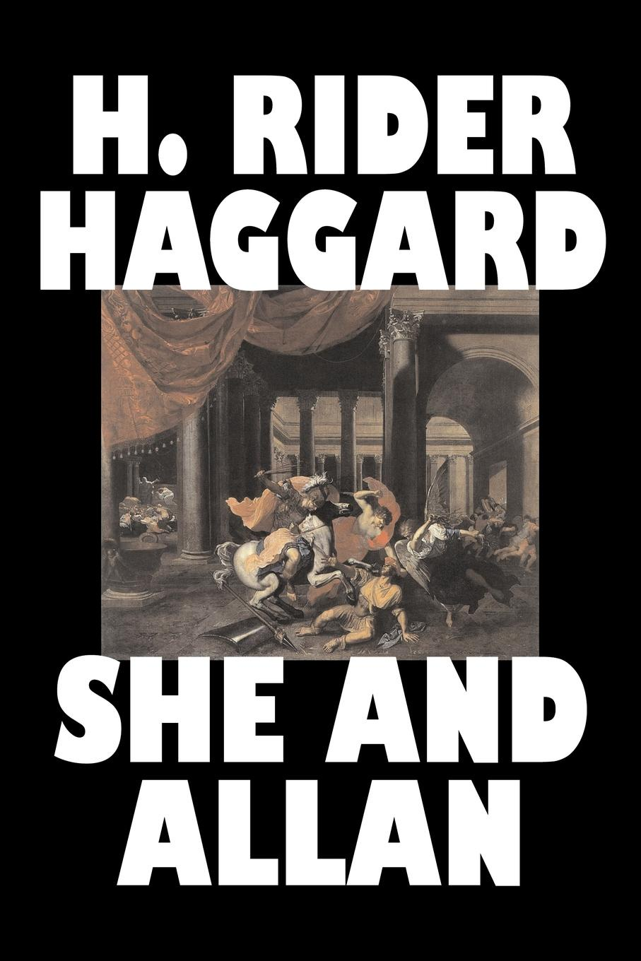H. Rider Haggard She and Allan by H. Rider Haggard, Fiction, Fantasy, Action & Adventure, Fairy Tales, Folk Tales, Legends & Mythology allan winneker a certain voice