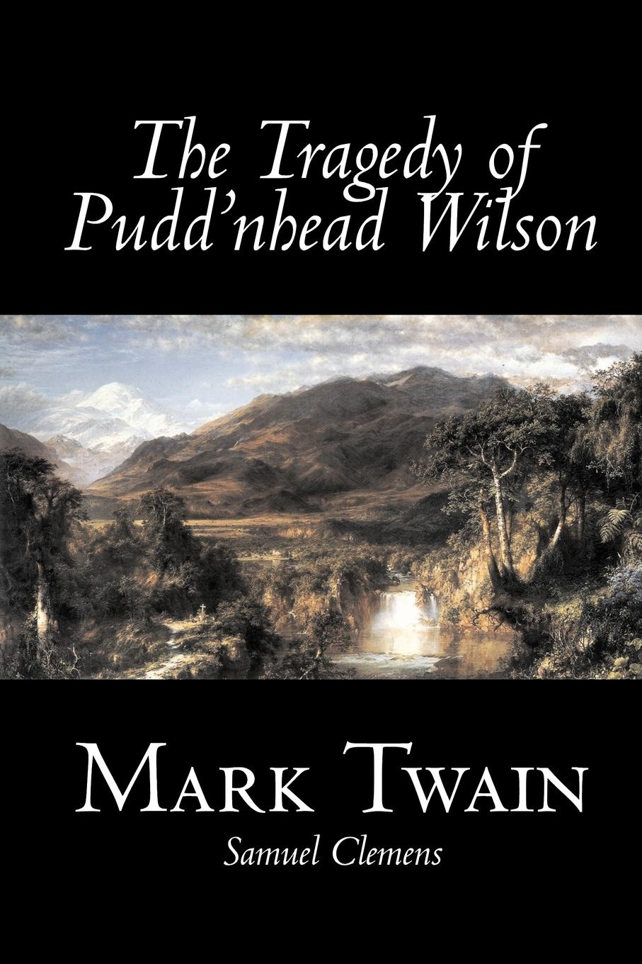 Mark Twain The Tragedy of Pudd'nhead Wilson by Mark Twain, Fiction, Classics m twain the tragedy of pudd'nhead wilson
