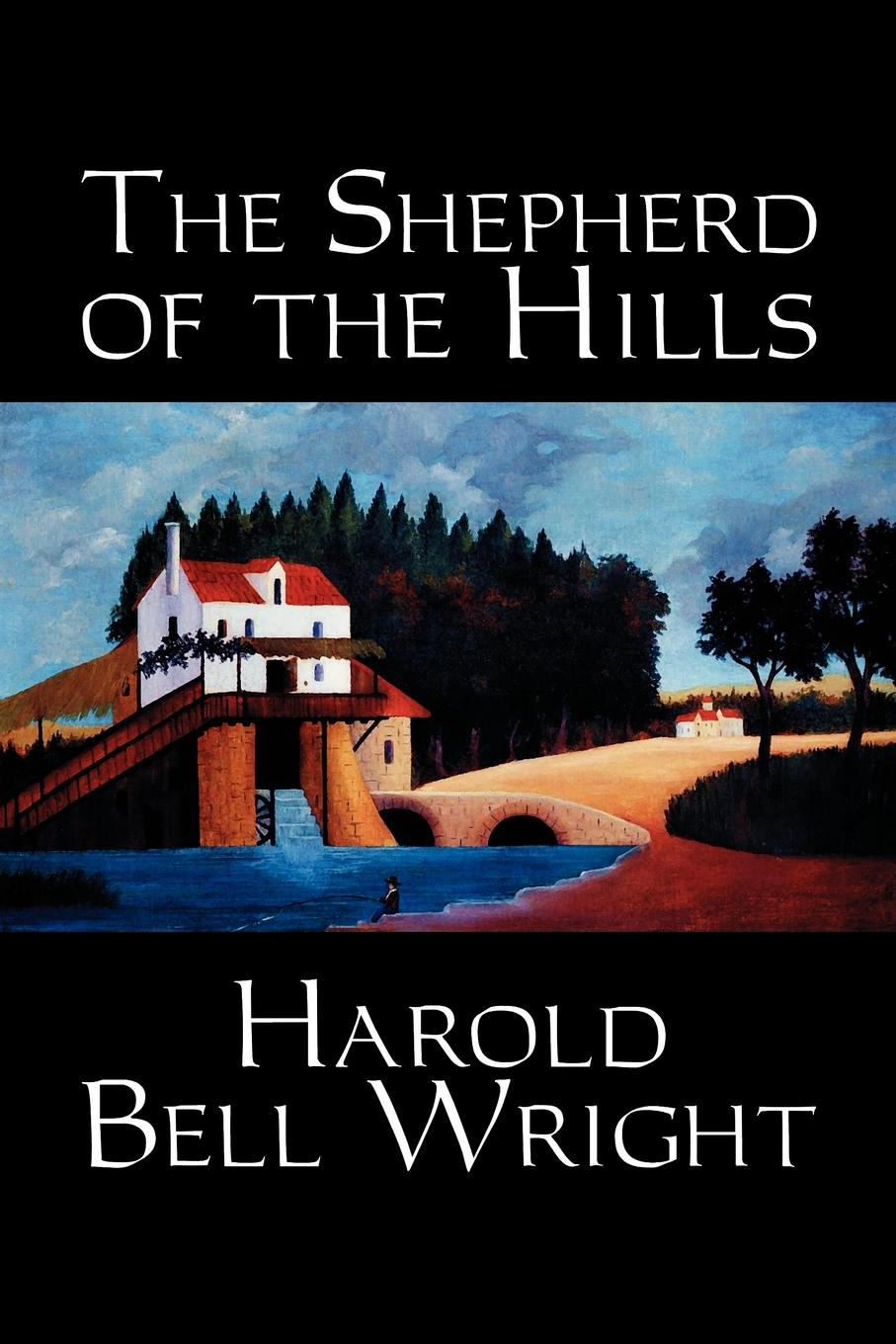 The Shepherd of the Hills by Harold Bell Wright, Fiction, Classics, Christian, Western