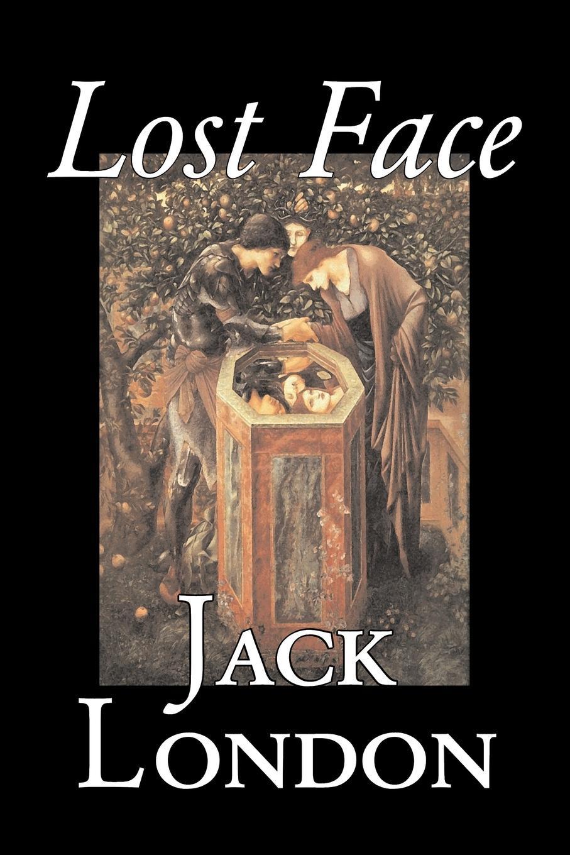 Jack London Lost Face by Jack London, Fiction, Action & Adventure jack london to build a fire