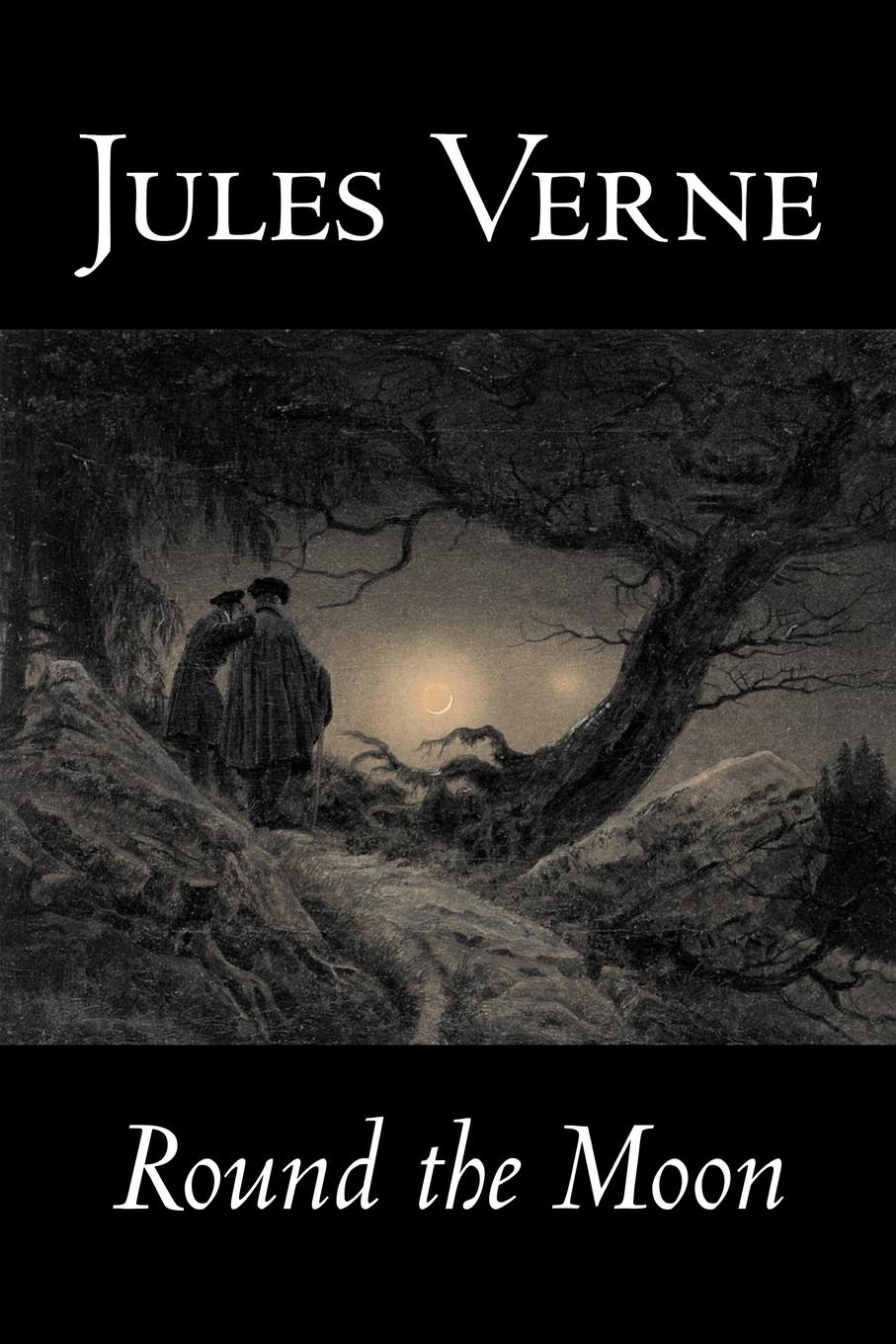 Jules Verne Round the Moon by Jules Verne, Fiction, Fantasy & Magic