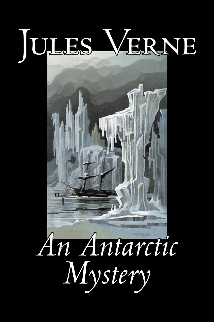 Jules Verne, Mrs. Cashel Hoey An Antarctic Mystery by Jules Verne, Fiction, Fantasy & Magic