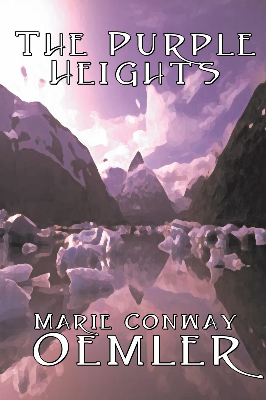 Marie Conway Oemler The Purple Heights by Marie Conway Oemler, Fiction, Romance, Historical, Literary