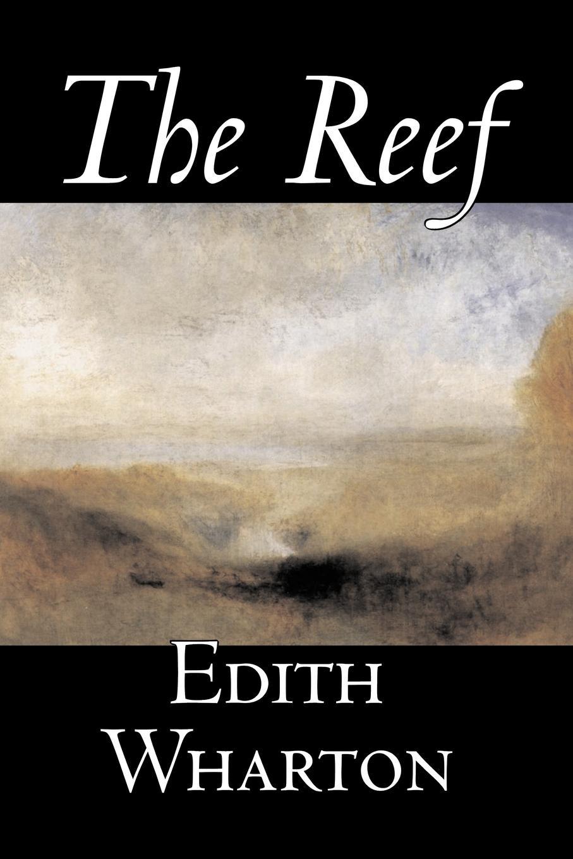 Edith Wharton The Reef by Edith Wharton, Fiction, Classics edith wharton the marne a tale of the war
