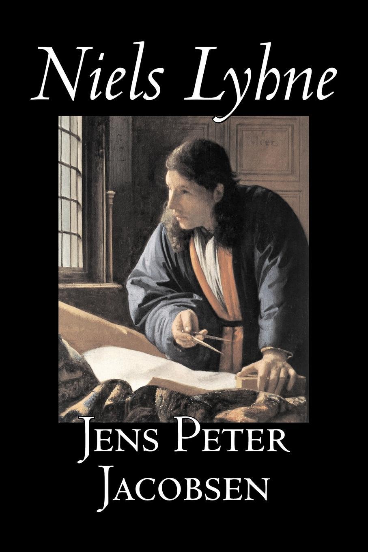 Jens Peter Jacobsen, Hanna Astrup Larsen Niels Lyhne by Jens Peter Jacobsen, Fiction, Classics, Literary jens peter jacobsen die novellen