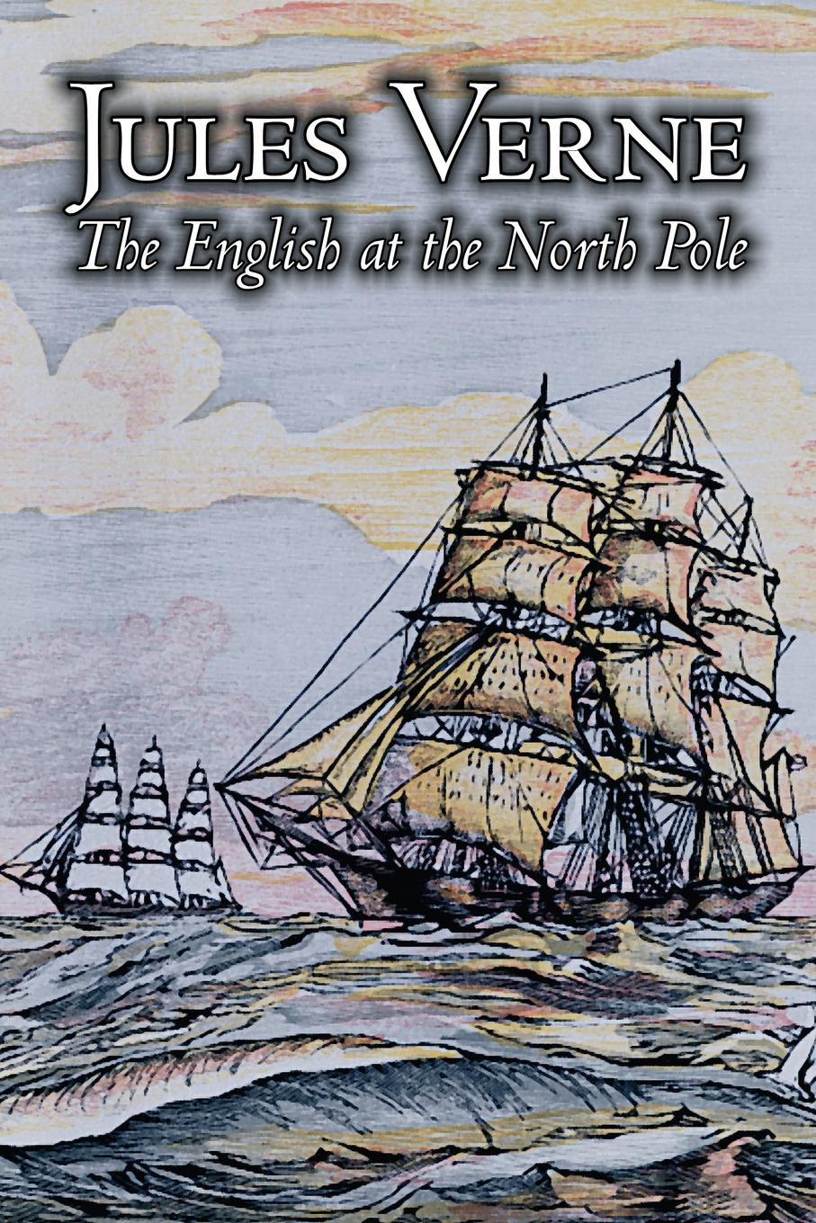 Jules Verne The English at the North Pole by Jules Verne, Fiction, Fantasy & Magic