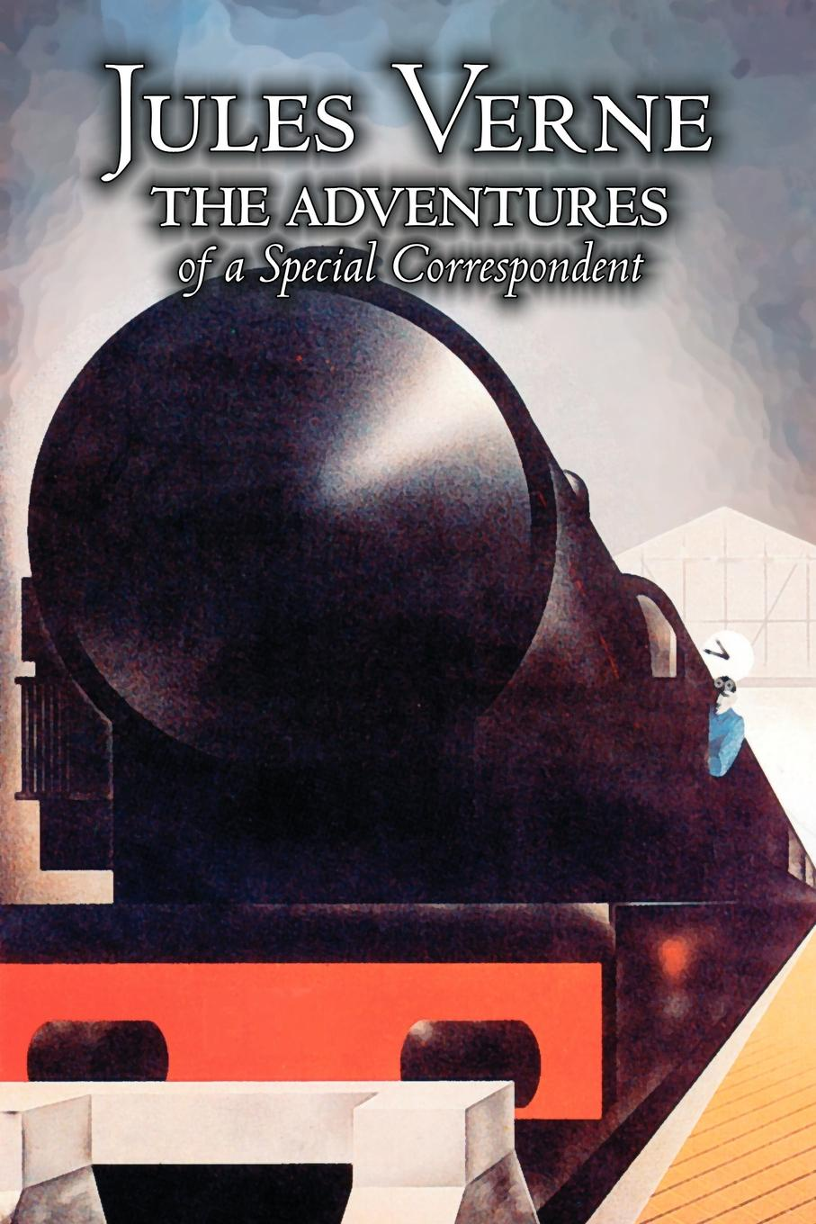 Jules Verne The Adventures of a Special Correspondent by Jules Verne, Fiction, Fantasy & Magic