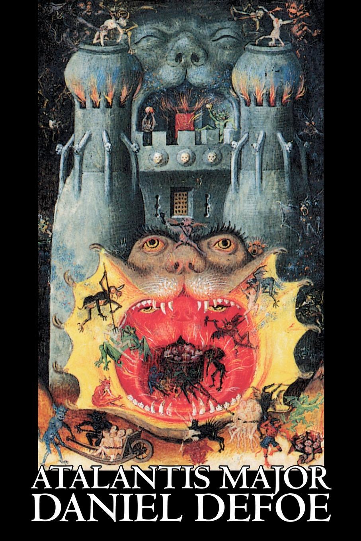 Daniel Defoe Atalantis Major by Daniel Defoe, Fiction, Action & Adventure daniel defoe the political history of the devil