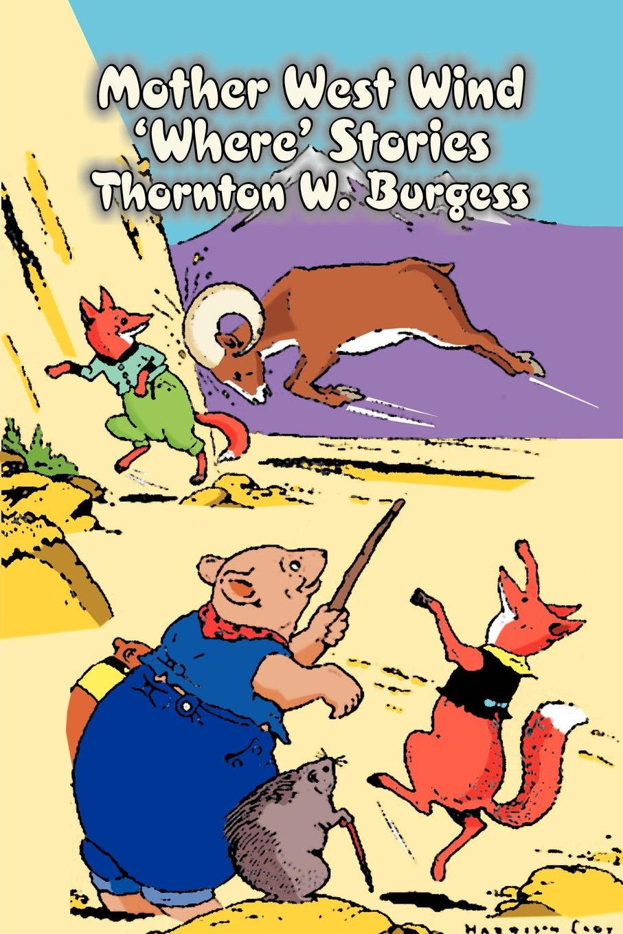 Thornton W. Burgess Mother West Wind 'Where' Stories by Thornton Burgess, Fiction, Animals, Fantasy & Magic