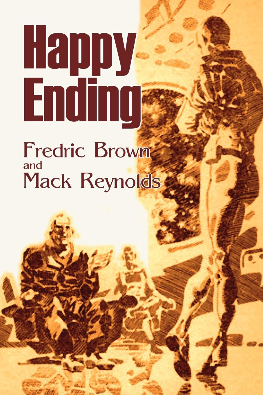 Fredric Brown, Mack Reynolds Happy Ending by Frederic Brown, Science Fiction, Adventure, Literary mack reynolds episode on the riviera