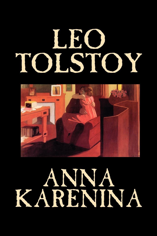 где купить Leo Tolstoy, Constance Garnett Anna Karenina by Leo Tolstoy, Fiction, Classics, Literary по лучшей цене