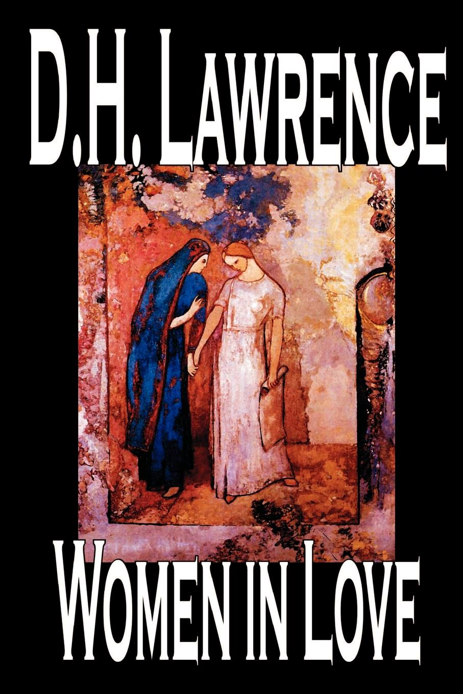 D. H. Lawrence Women in Love by D. H. Lawrence, Fiction, Classics james p d cover her face