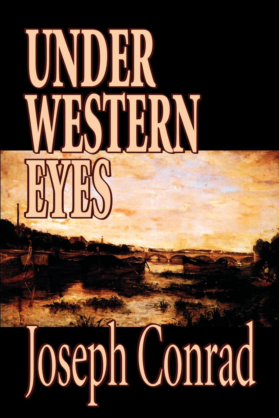 Joseph Conrad Under Western Eyes by Joseph Conrad, Fiction, Classics люстра lumion veva 3003 5c