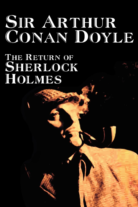 Arthur Conan Doyle The Return of Sherlock Holmes by Arthur Conan Doyle, Fiction, Mystery & Detective
