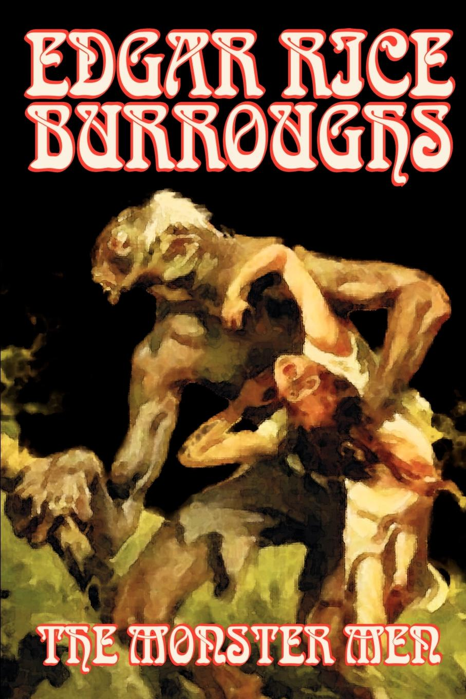 Edgar Rice Burroughs The Monster Men by Edgar Rice Burroughs, Science Fiction e r burroughs collected works of edgar rice burroughs