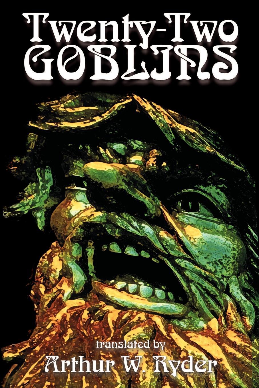 Arthur W. Ryder Twenty-Two Goblins by Arthur W. Ryder, Fiction, Fantasy engel w king muscle aging inclusion body myositis and myopathies