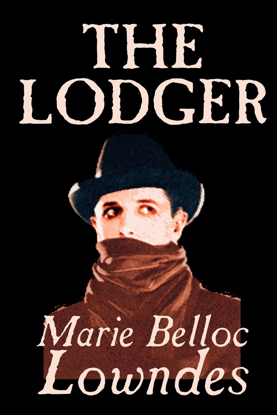 Marie Belloc Lowndes The Lodger by Marie Belloc Lowndes, Fiction, Mystery & Detective одеяла lodger baby dreamer флис