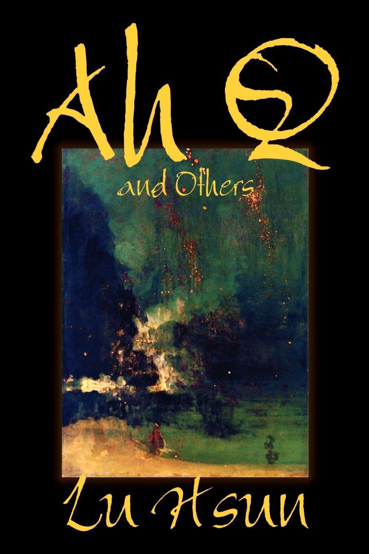 Lu Hsun Ah Q and Others by Lu Hsun, Fiction, Short Stories запчасти li hsun nks mt3