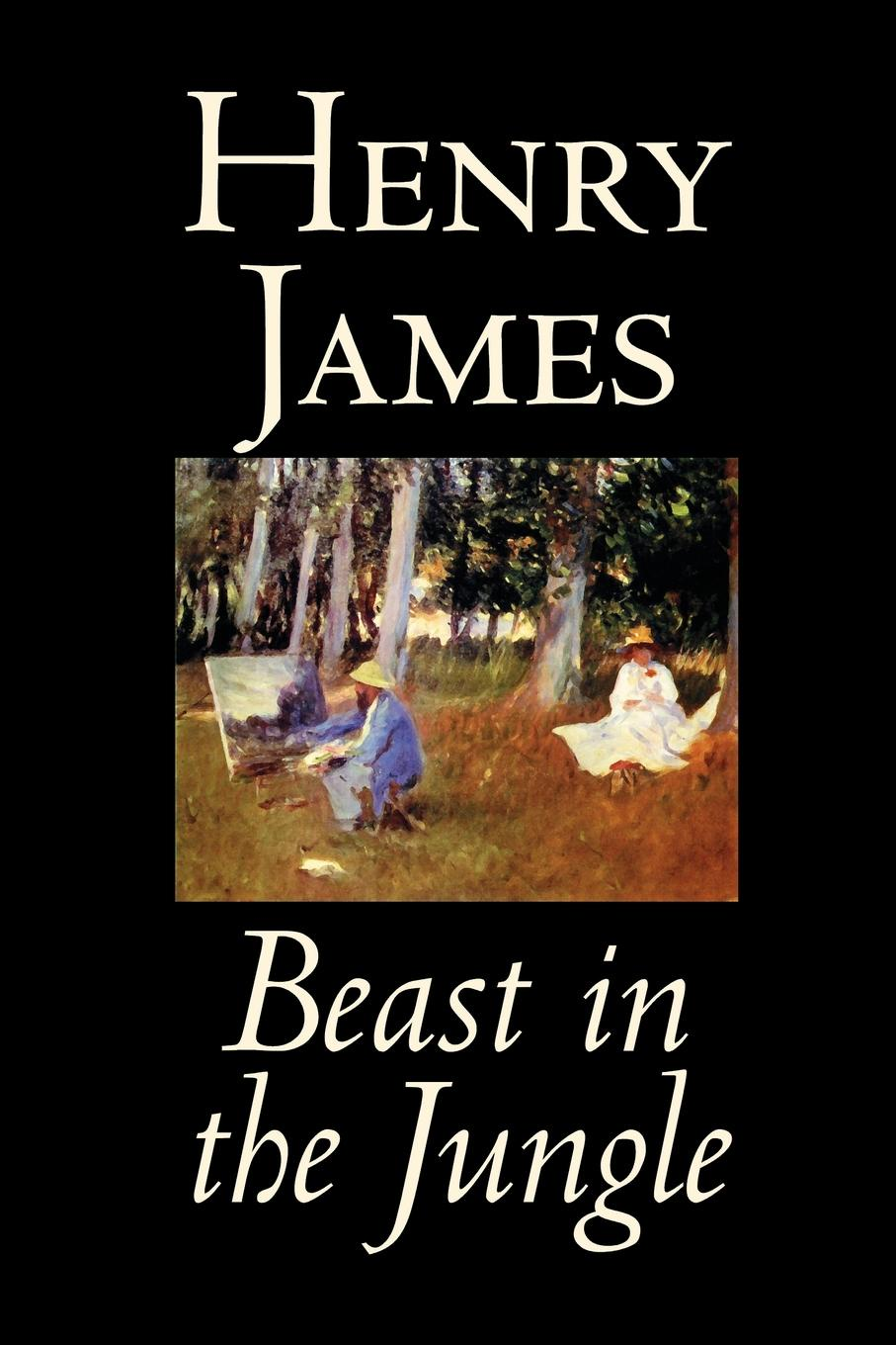 Henry James Beast in the Jungle by Henry James, Fiction, Classics, Literary, Alternative History, Short Stories henry james the ivory tower by henry james fiction classics literary