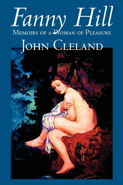 John Cleland Fanny Hill by John Cleland, Classic Erotica debtors prison the politics of austerity versus possibility
