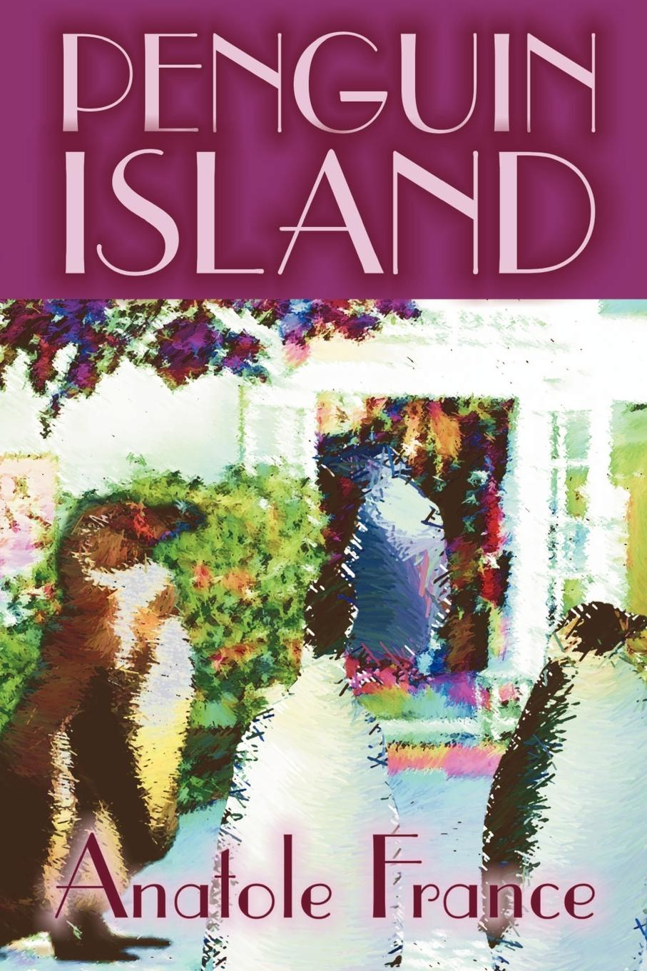 Anatole France, A. W. Evans Penguin Island by Anatole France, Fiction, Classics anatole france the white stone