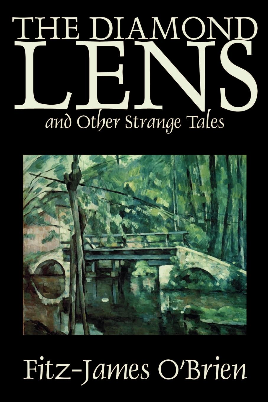 Fitz-James O'Brien The Diamond Lens and Other Strange Tales by Fitz James O'Brien, Fiction, Fantasy, Short Stories anne o brien marriage under siege