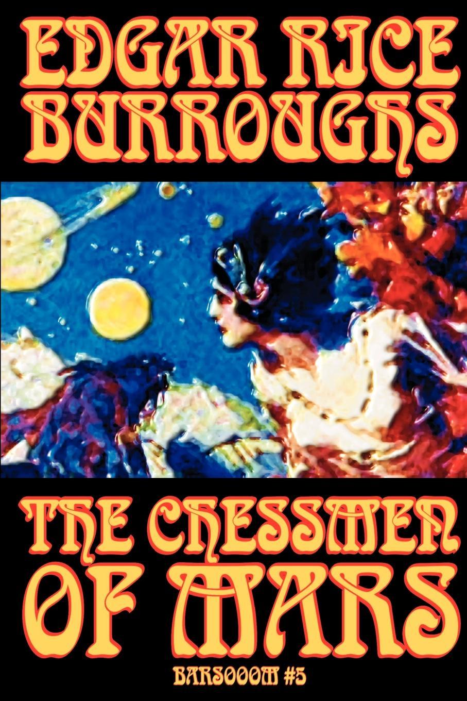Edgar Rice Burroughs The Chessmen of Mars by Edgar Rice Burroughs, Science Fiction e r burroughs collected works of edgar rice burroughs
