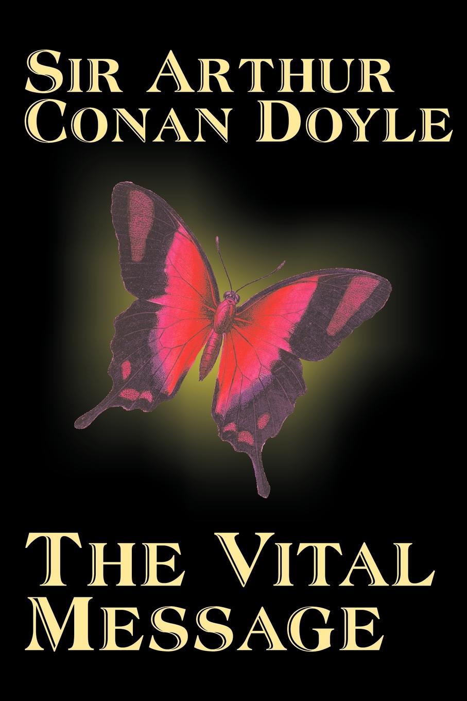 Arthur Conan Doyle The Vital Message by Arthur Conan Doyle, Fiction, Mystery & Detective, Historical