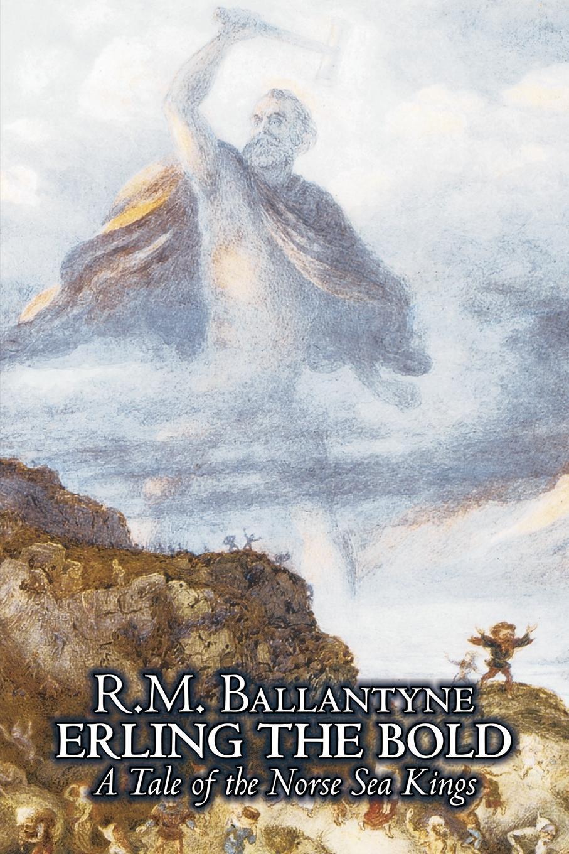 лучшая цена R. M. Ballantyne Erling the Bold by R. M. Ballantyne, Fiction, Classics, Literary, Mystery & Detective