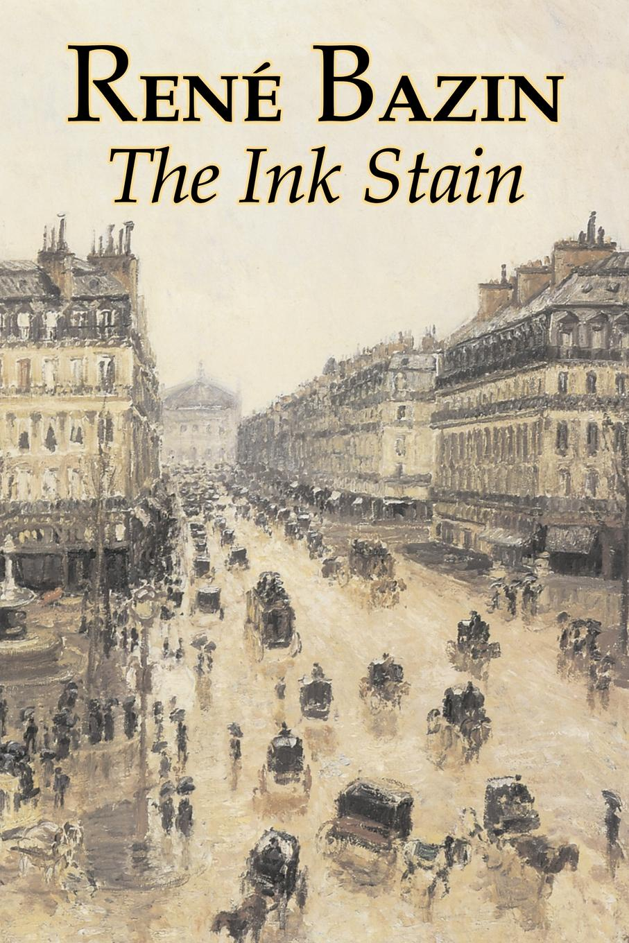 Rene Bazin The Ink Stain by Rene Bazin, Fiction, Short Stories, Literary, Historical