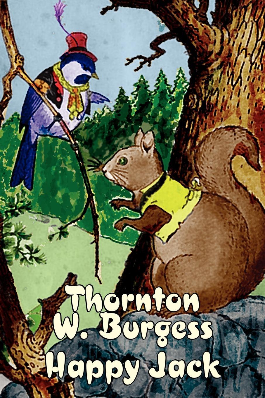 Thornton W. Burgess Happy Jack by Thornton Burgess, Fiction, Animals, Fantasy & Magic thornton w burgess mother west wind how stories by thornton burgess fiction animals fantasy