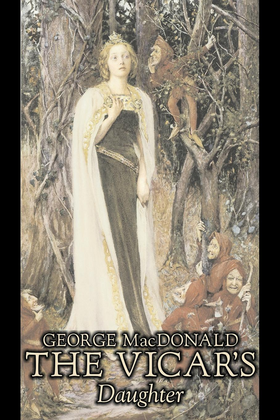 MacDonald George The Vicar's Daughter by George Macdonald, Fiction, Classics, Action & Adventure macdonald george st george and st michael by george macdonald fiction classics action