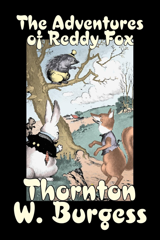 Thornton W. Burgess The Adventures of Reddy Fox by Thornton Burgess, Fiction, Animals, Fantasy & Magic banks i the bridge