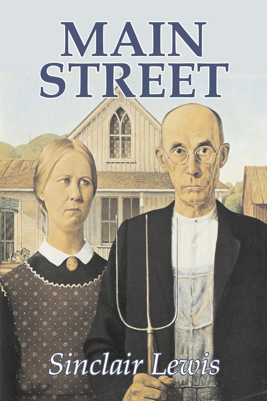 Sinclair Lewis Main Street by Sinclair Lewis, Fiction, Classics sinclair lewis elmer gantry
