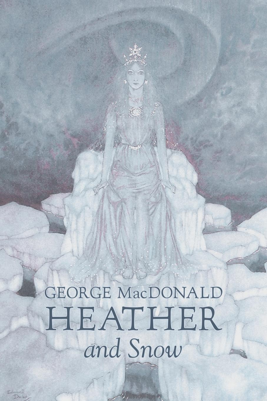 где купить MacDonald George Heather and Snow by George Macdonald, Fiction, Classics, Action & Adventure по лучшей цене