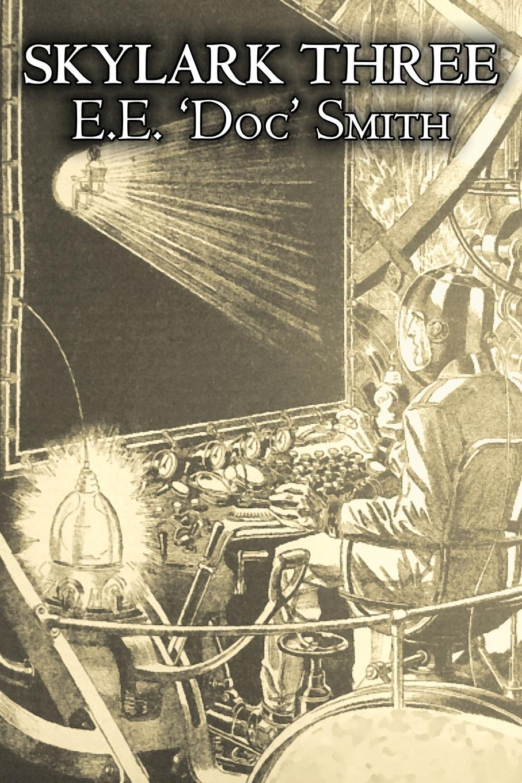 E. E. 'Doc' Smith, Edward E. Smith Ph. D. Skylark Three by E. E. 'Doc' Smith, Science Fiction, Adventure, Space Opera