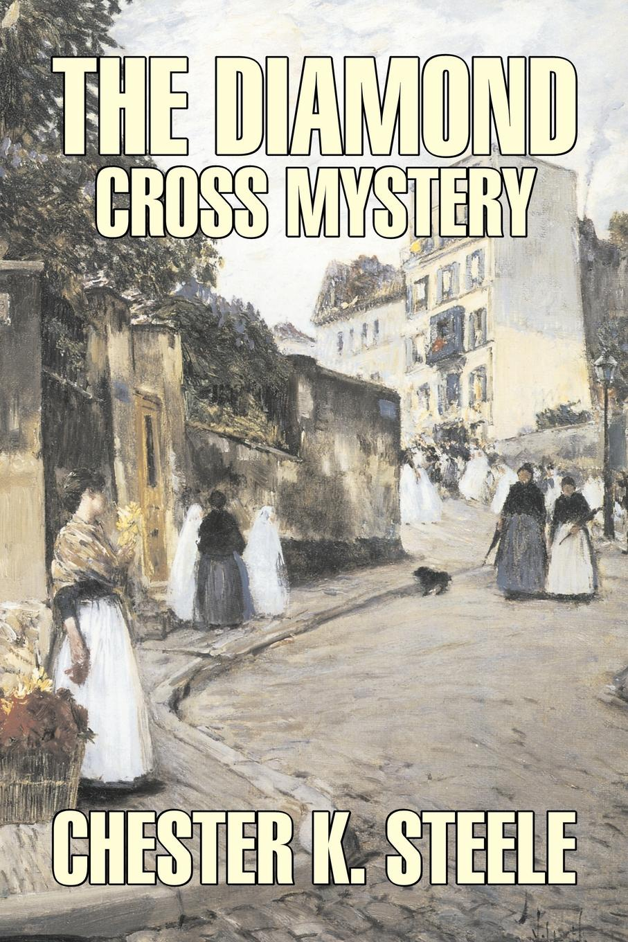 Chester K. Steele The Diamond Cross Mystery by Chester K. Steele, Fiction, Historical, Mystery & Detective, Action & Adventure бюстгальтер mystery oup s