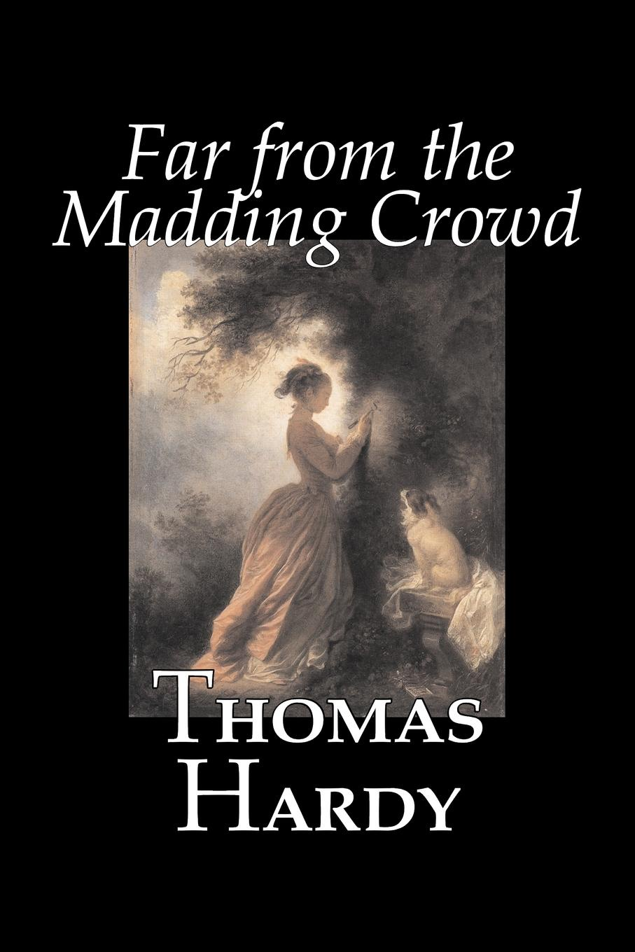 Thomas Hardy Far from the Madding Crowd by Thomas Hardy, Fiction, Literary thomas hardy the withered arm