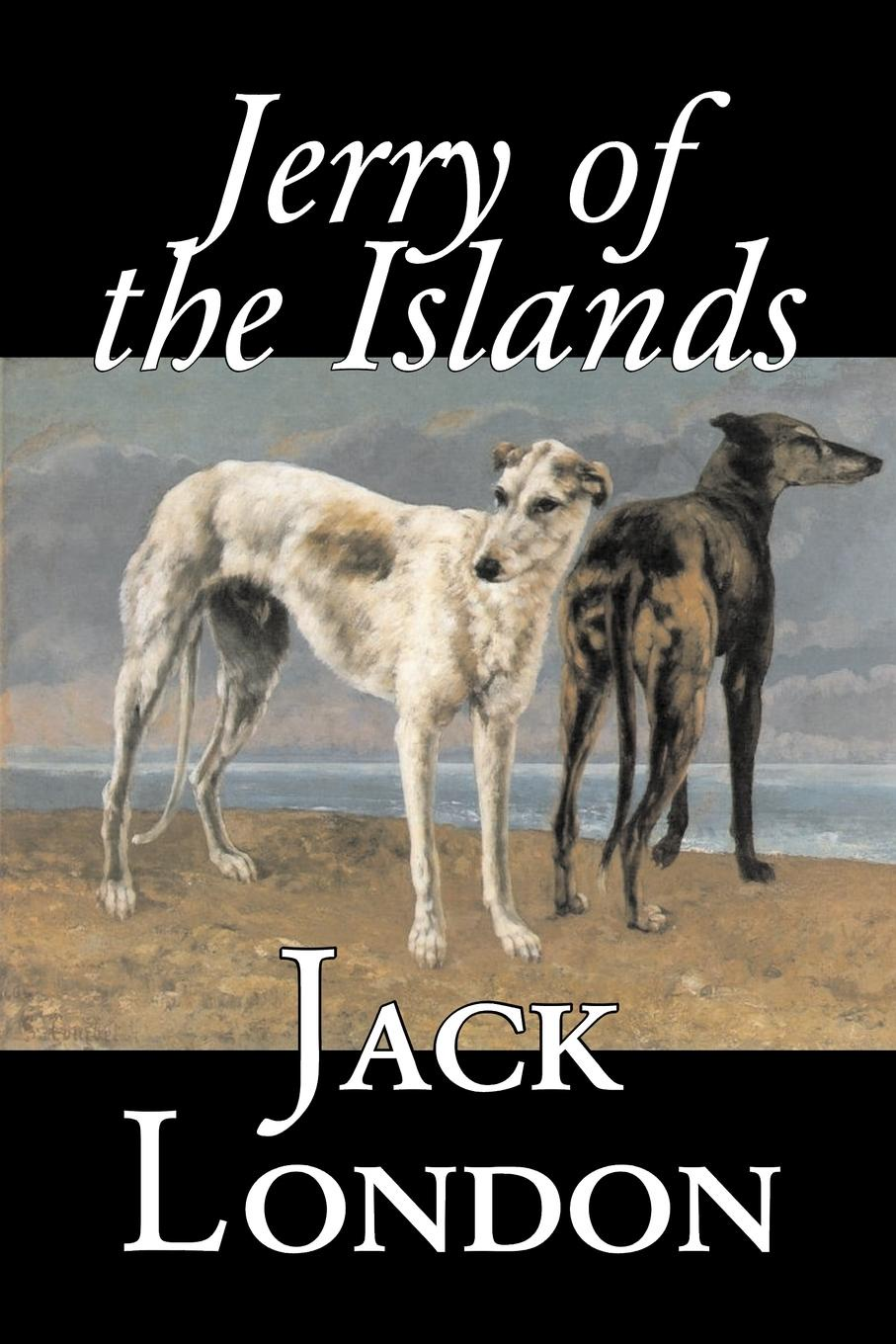 Jack London Jerry of the Islands by Jack London, Fiction, Action & Adventure джек лондон jerry of the islands