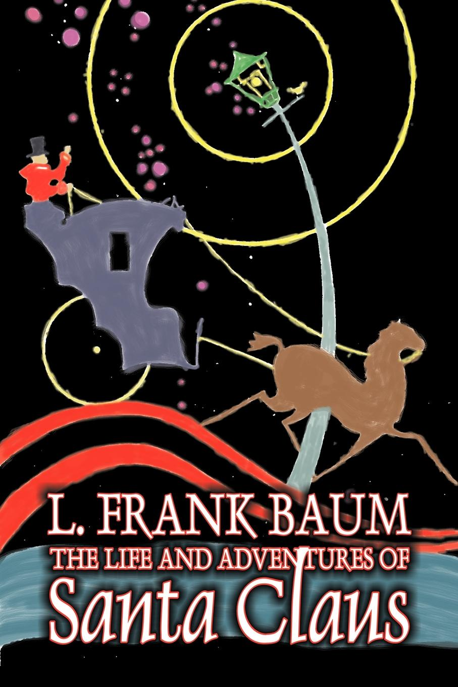 L. Frank Baum The Life and Adventures of Santa Claus by L. Frank Baum, Fantasy l frank baum mother goose in prose