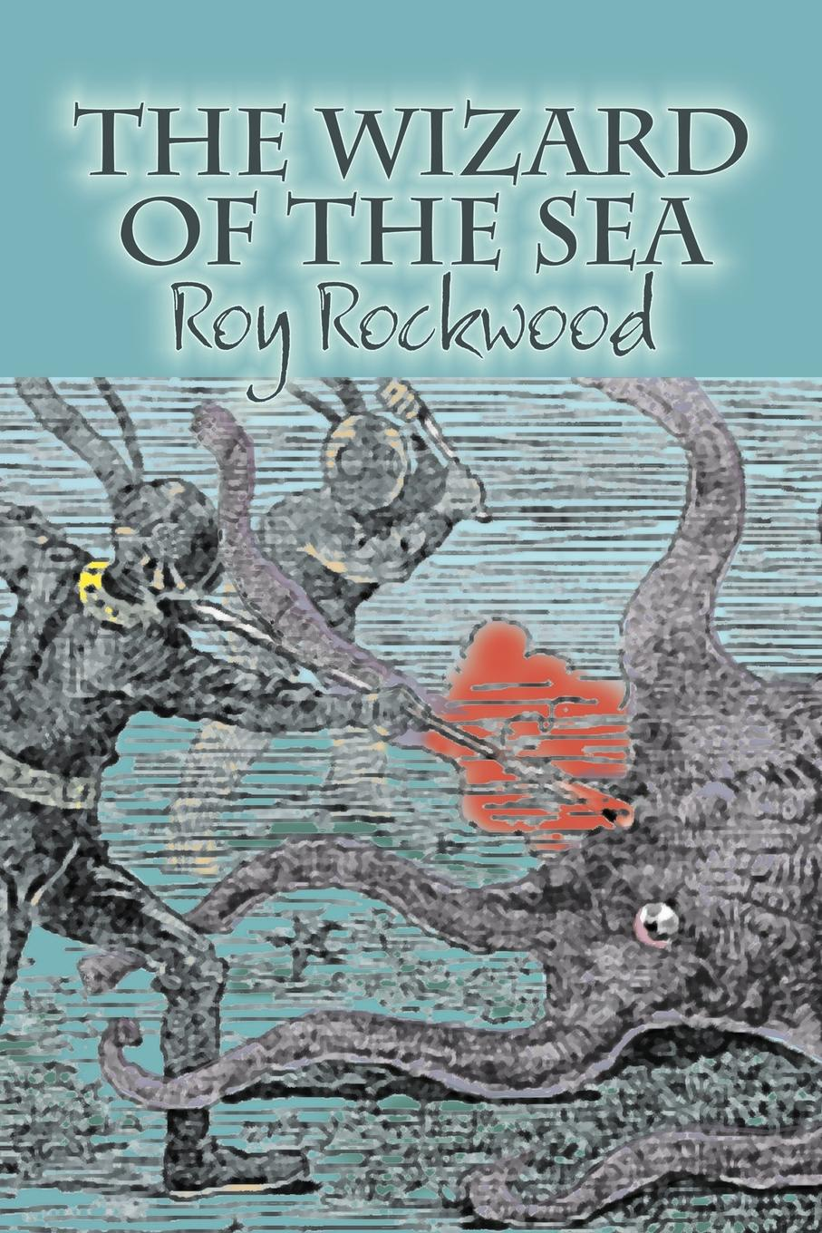 Roy Rockwood The Wizard of the Sea by Roy Rockwood, Fiction, Fantasy & Magic