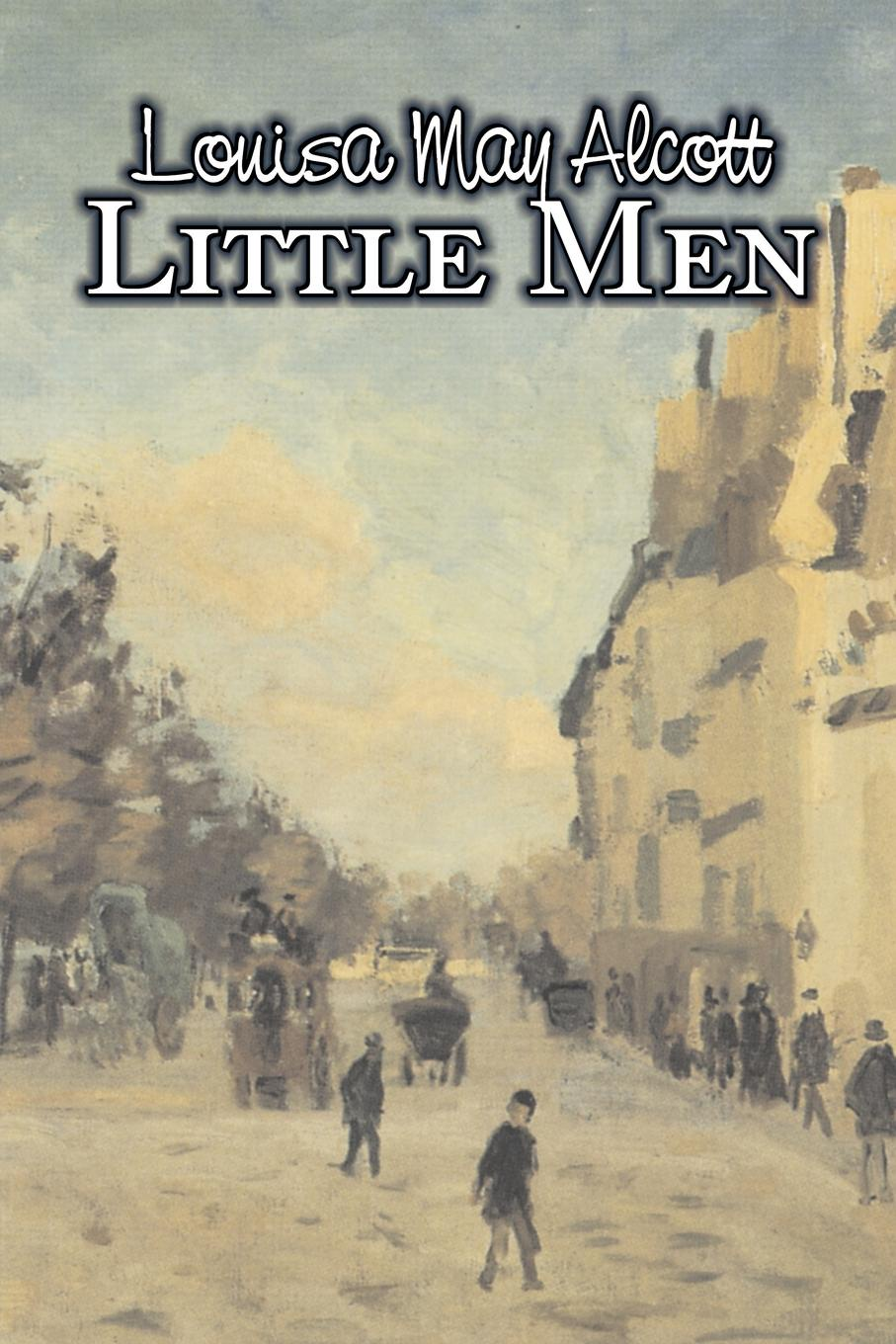 Louisa May Alcott Little Men by Louisa May Alcott, Fiction, Family, Classics jo leigh sexy ms takes