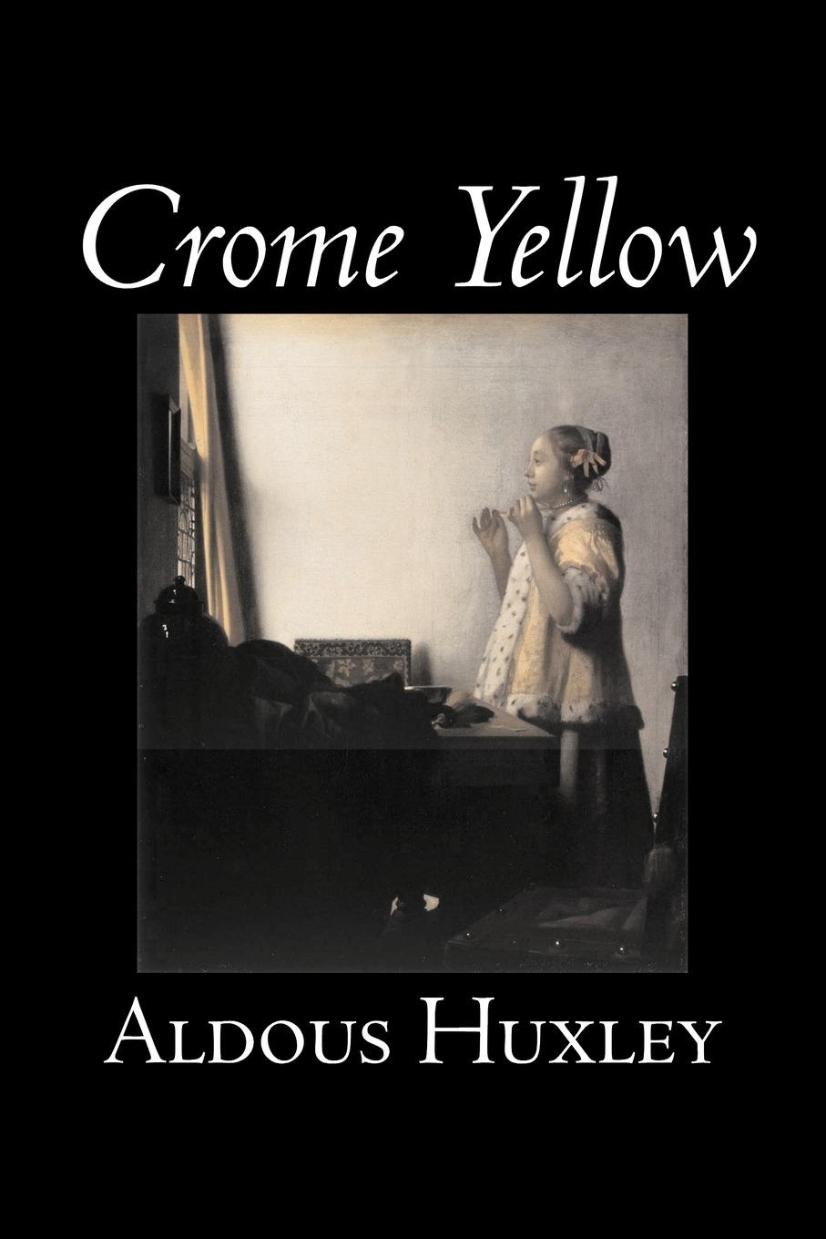 Aldous Huxley Crome Yellow by Aldous Huxley, Science Fiction, Classics, Literary doris dier the motifs of utopia and dystopia in aldous huxley s brave new world