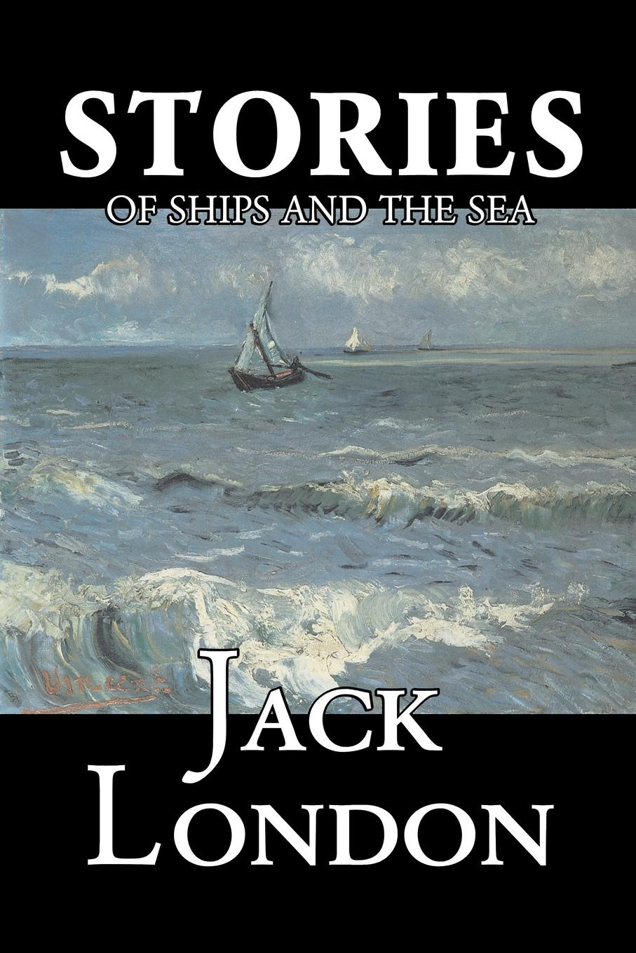 Jack London Stories of Ships and the Sea by Jack London, Fiction, Action & Adventure london stories