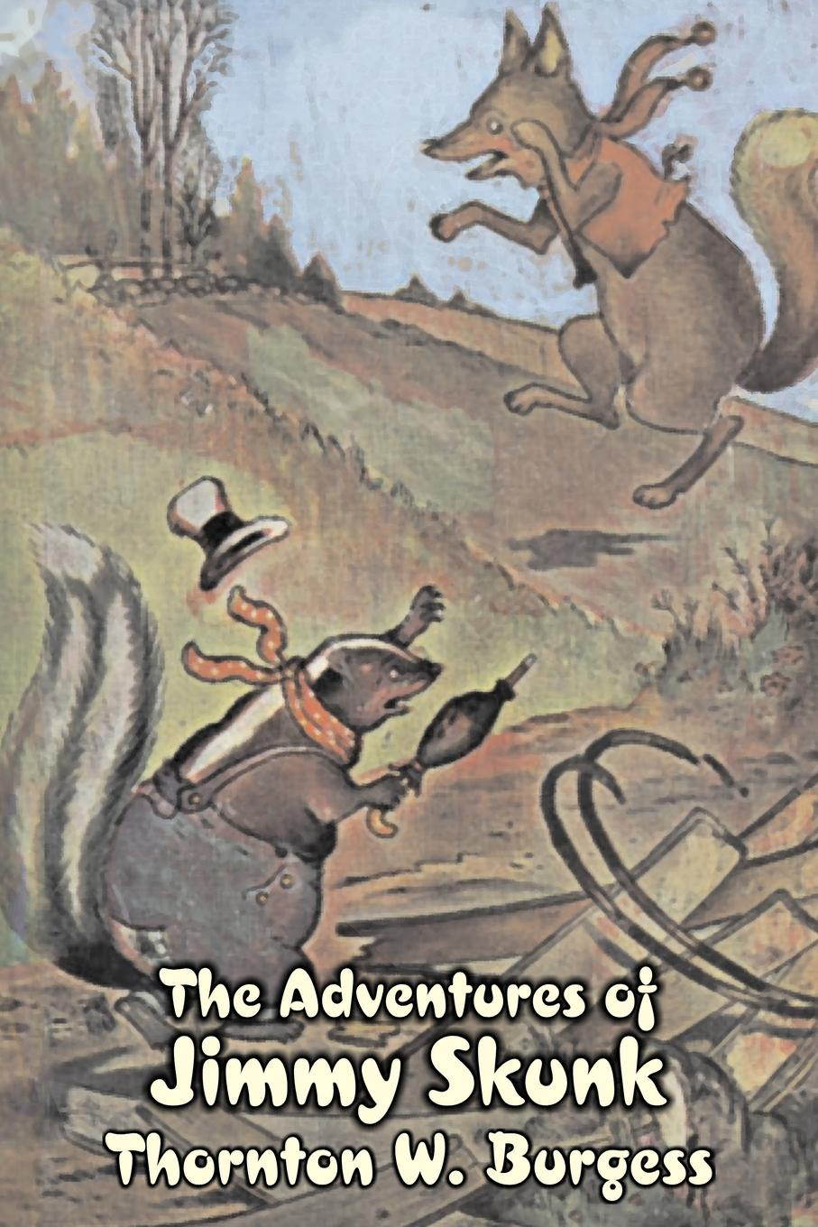 Thornton W. Burgess The Adventures of Jimmy Skunk by Thornton Burgess, Fiction, Animals, Fantasy & Magic