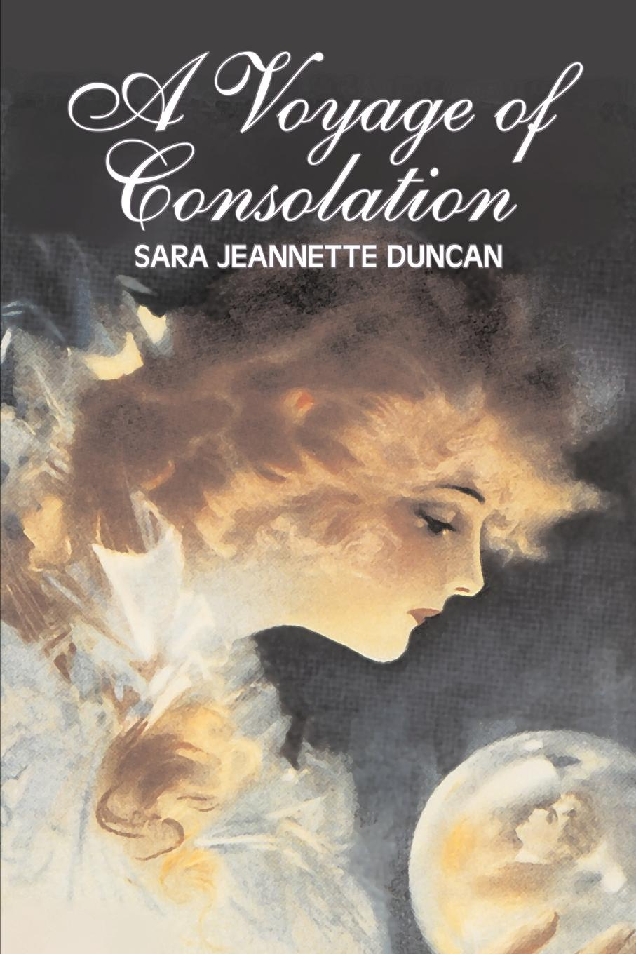 Sara Jeannette Duncan, Mrs. Everard Cotes A Voyage of Consolation by Sara Jeanette Duncan, Fiction, Classics, Literary, Romance aubrie dionne an american girl in italy harperimpulse contemporary romance