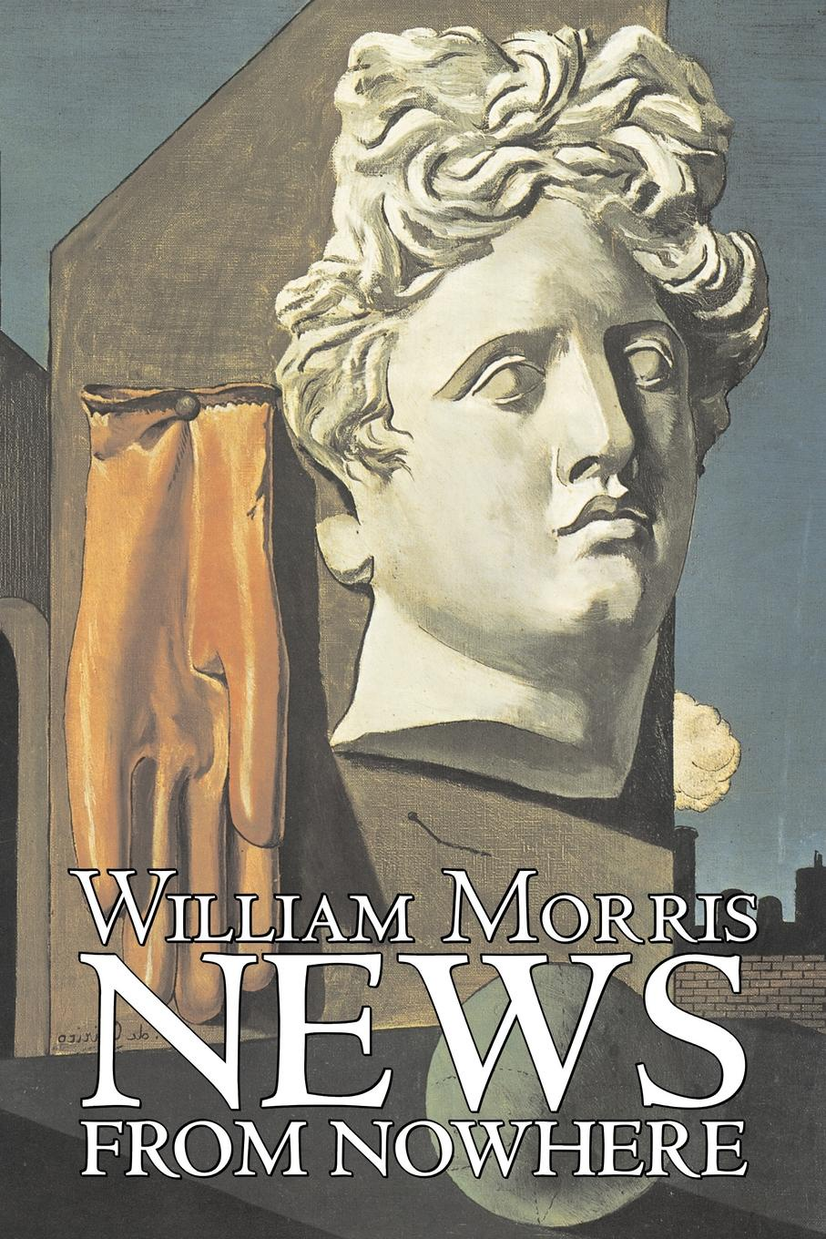 William Morris News from Nowhere by William Morris, Fiction, Fantasy, Fairy Tales, Folk Tales, Legends & Mythology