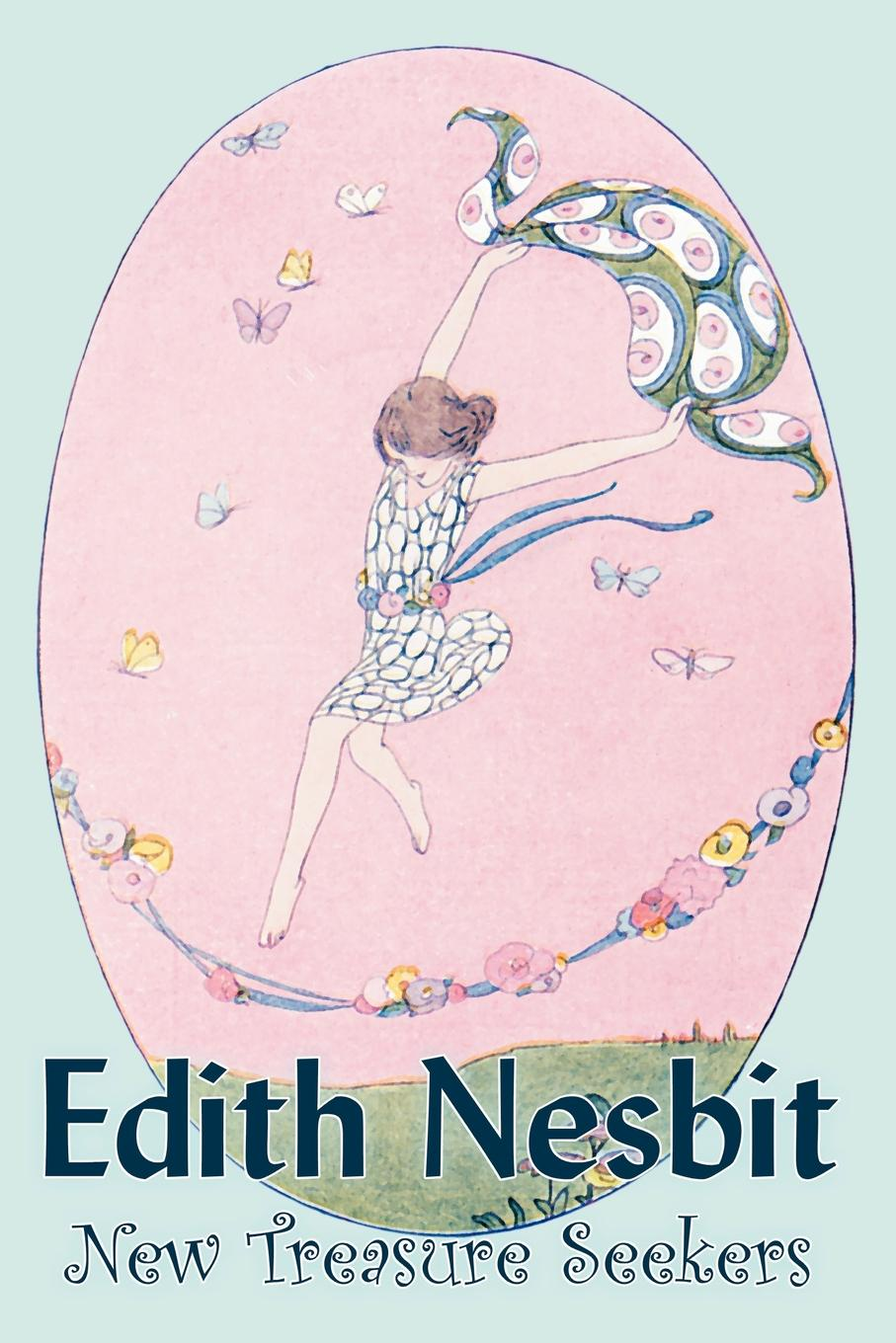 Edith Nesbit New Treasure Seekers by Edith Nesbit, Fiction, Fantasy & Magic эдит несбит new treasure seekers or the bastable children in search of a fortune