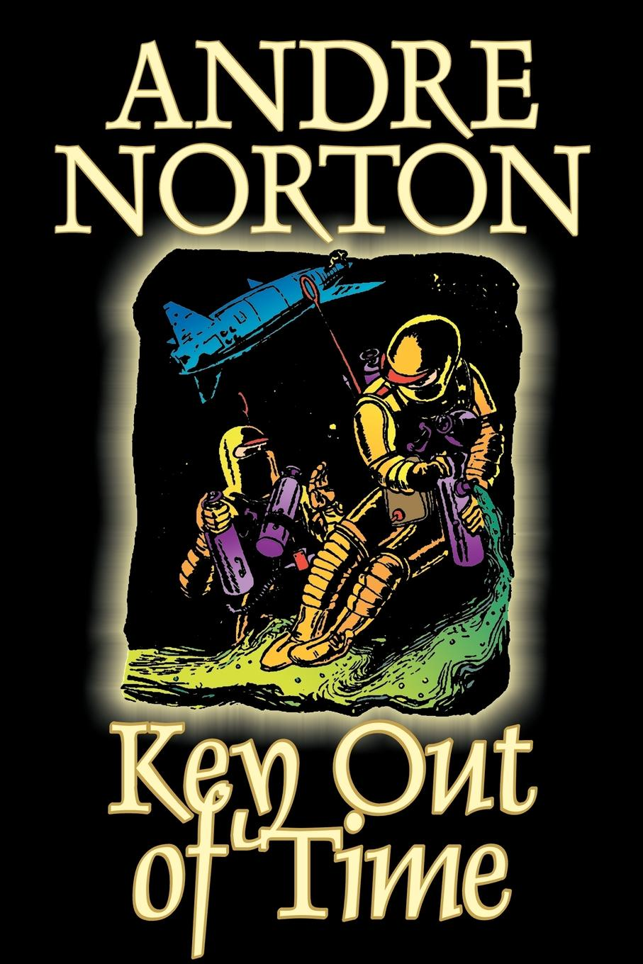 Andre Norton Key Out of Time by Andre Norton, Science Fiction, Adventure a norton wraiths of time