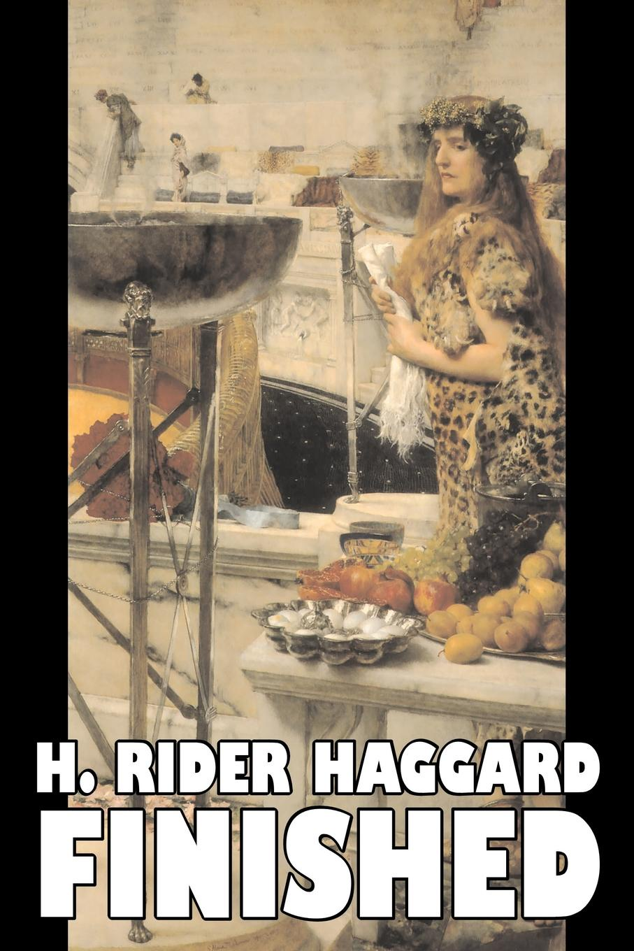 цена H. Rider Haggard Finished by H. Rider Haggard, Fiction, Fantasy, Historical, Action & Adventure, Fairy Tales, Folk Tales, Legends & Mythology онлайн в 2017 году